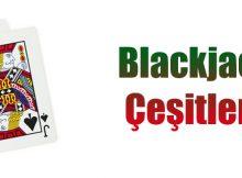 blackjack çeşitleri nelerdir ?